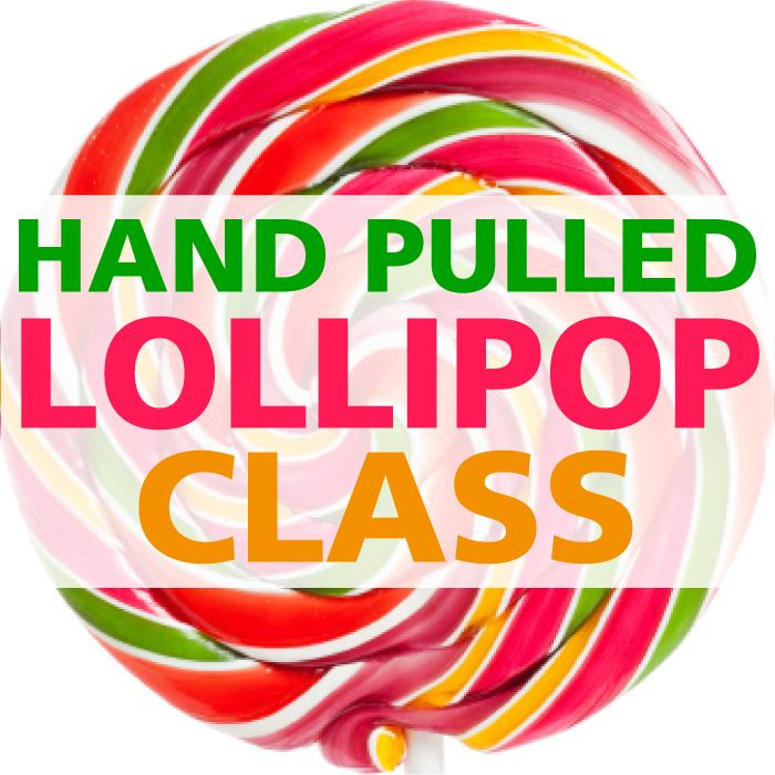 Hand-Pulled Lollipop Class